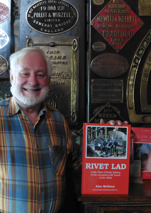 Alan McEwen RIVET LAD, Lusty Tales of Boiler Making in the Lancashire Mill Towns of the 1960s